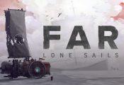 FAR: Lone Sails: Обзор игры